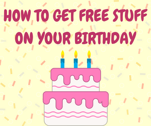 How to Get Free Birthday Stuff