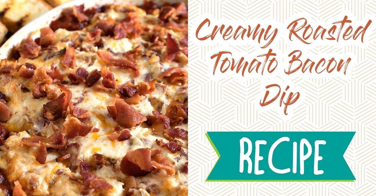 roasted tomato bacon dip