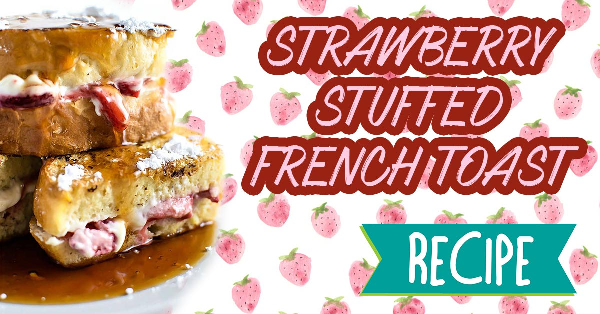 strawberry filled french toast