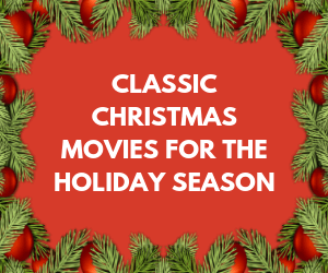 Classic Christmas Movies for the Holiday Season