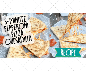 Easy Cheesy Pepperoni Pizza Quesadillas