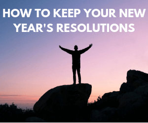 How To: Keep New Year's Resolutions