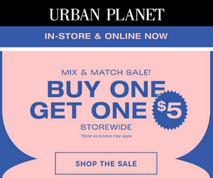 BOGO $5 at Urban Planet