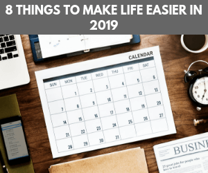 8 Cheap Things to Make Life Easier in 2019
