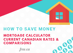 Mortgage Calculator, Current Canadian Rates, & Comparisons