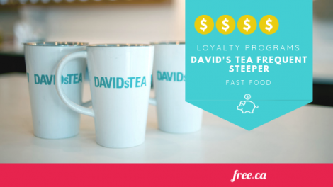 David's Tea Frequent Steeper Loyalty Program Canada Ranked by Free.ca