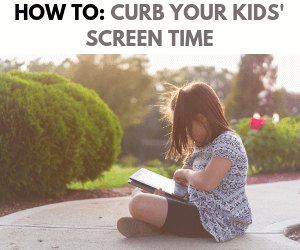 Curb Your Kid's Screen Time
