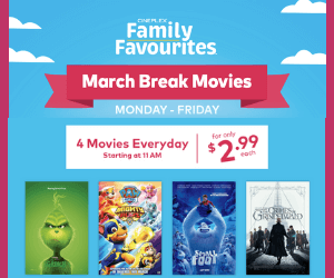 Cineplex Family Favourites: March Break Movie Deals