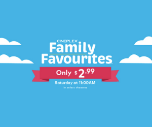 Cineplex Family Favourites: $2.99 Movies