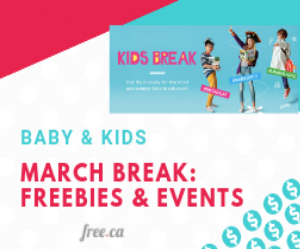 March Break Freebies & Events