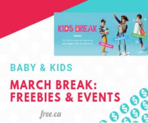 March Break Freebies & Events