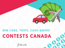 Contests Canada 2019: Win Cars, Trips, Cash & More