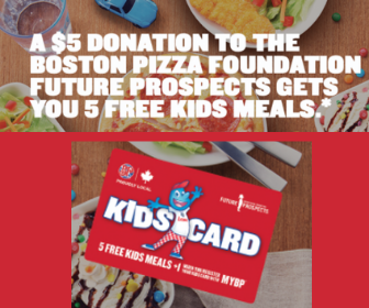 5 Free Kids Meals at Boston Pizza