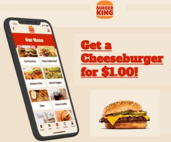 Burger King: Cheeseburger for $1.00