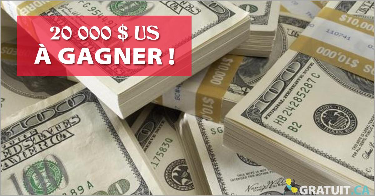Gagnez un chèque de 20 000 $ US