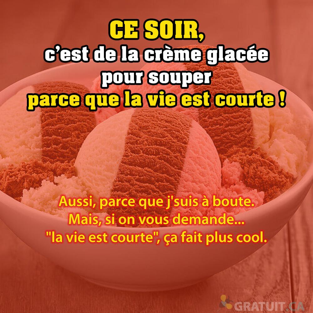 https://storage.googleapis.com/freebies-com/resources/news/25418/ce-soir-c-est-de-la-cr-me-glac-e-pour-souper-parce-que-la-vie-est-courte.1415.jpg