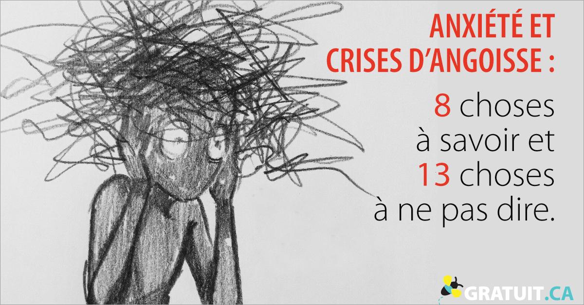 Anxiété et crises d'angoisse : 8 choses à savoir et 13 choses à ne pas dire!