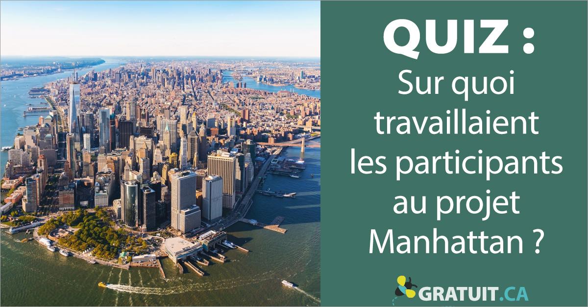 Sur quoi travaillaient les participants auprojet Manhattan?