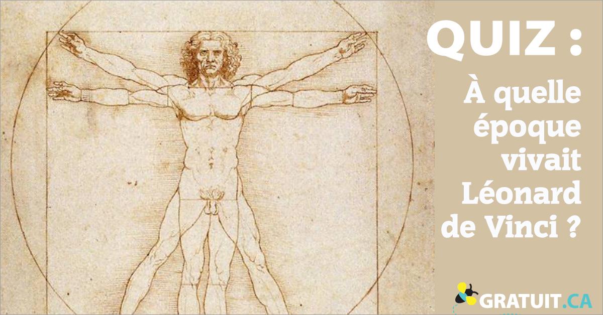 À quelle époque vivait Léonardode Vinci?