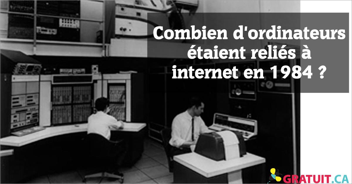 Combien d'ordinateurs étaient reliés à internet en 1984?