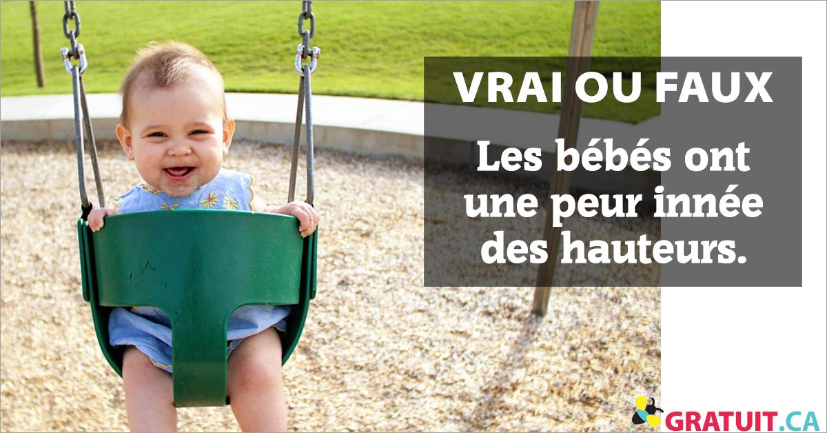 Vrai ou faux? Les bébés ont une peur innée des hauteurs.