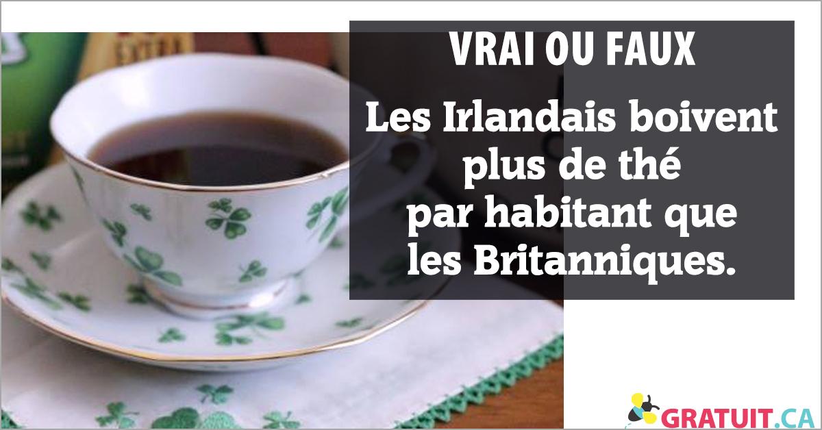 Vrai ou faux : Les Irlandais boivent plus de thé par habitant que les Britanniques.