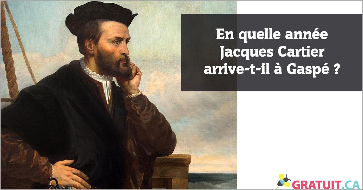 En quelle année Jacques Cartier arrive-t-il à Gaspé?
