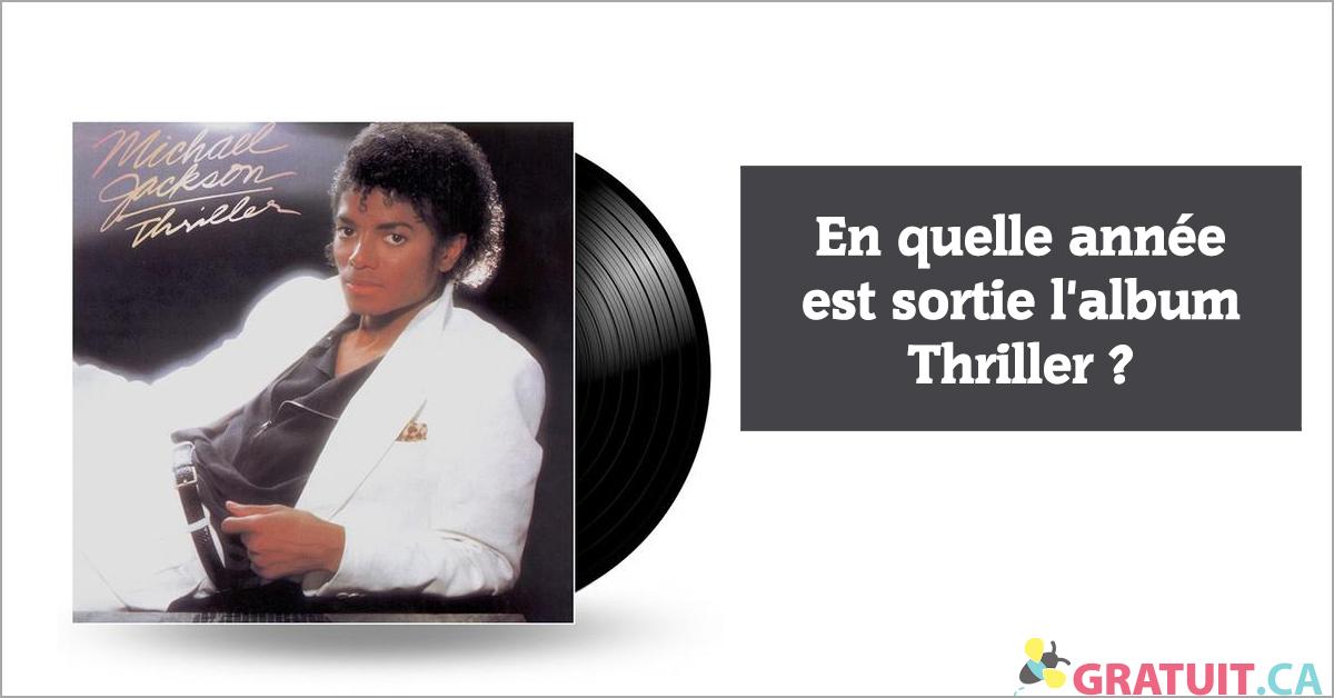 En quelle année est sortie l'album Thriller?