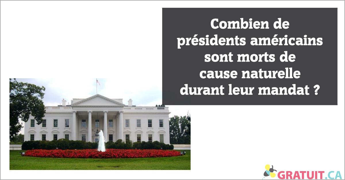 Combien de présidents américains sont morts de cause naturelle durant leur mandat?