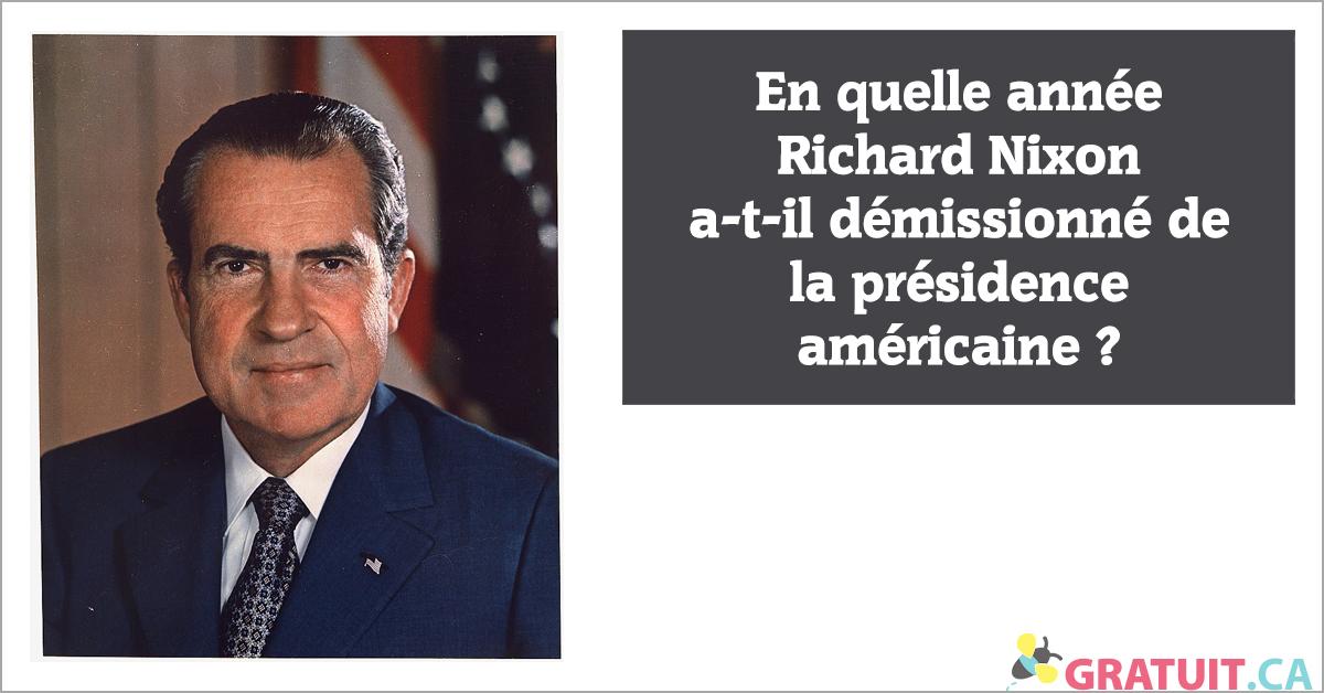 En quelle année Richard Nixon a-t-il démissionné de la présidence américaine?