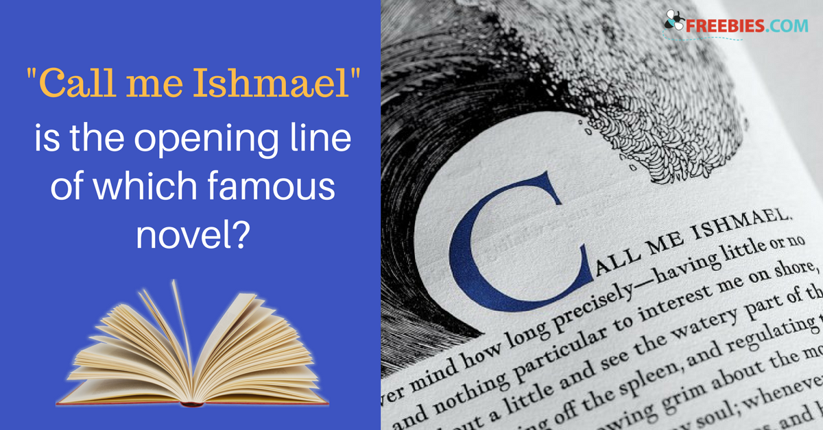 """Call me Ishmael"" is the Opening Line of Which Famous Novel?"