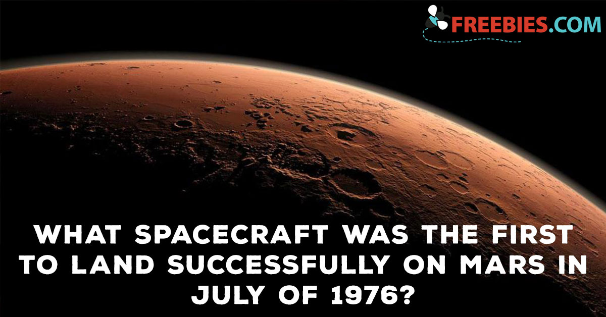 POLL: Which Spacecraft Was The First To Successfully Land on Mars?