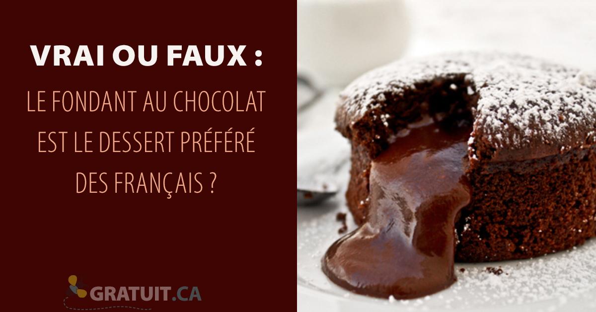 Vrai ou faux : Le fondant au chocolat est le dessert préféré des Français ?