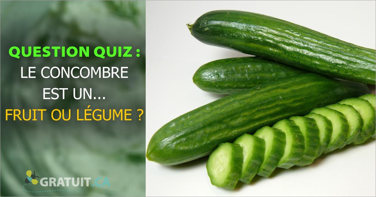 Question quiz : Le concombre est un... fruit ou légume?