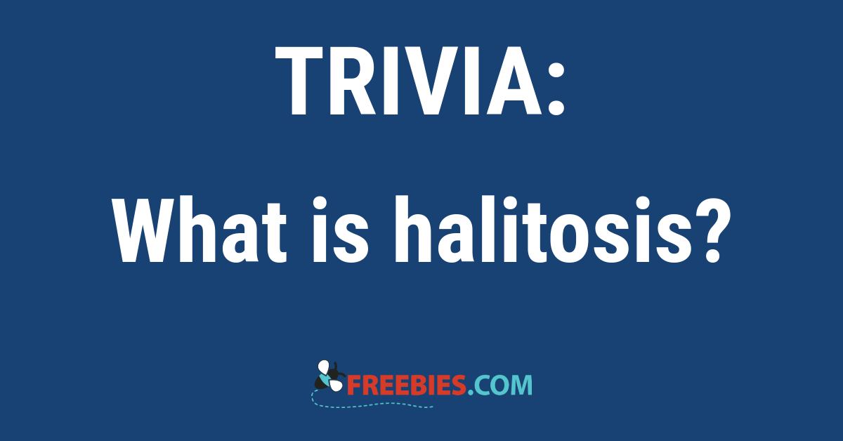 TRIVIA: What is halitosis?