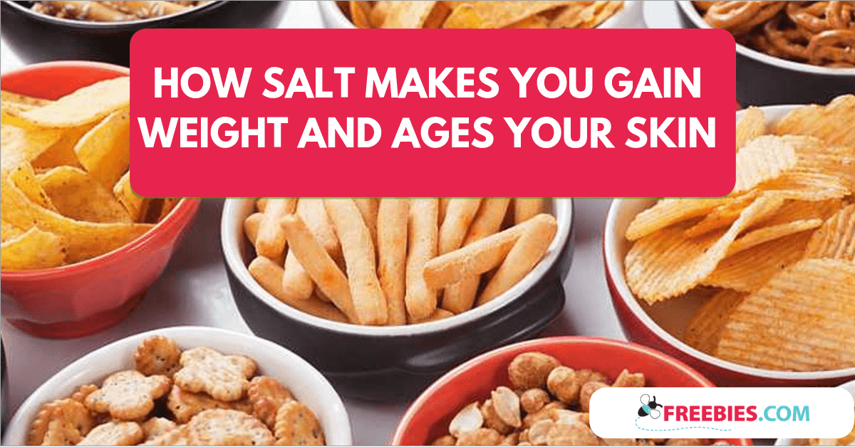 https://storage.googleapis.com/freebies-com/resources/shareables/250/how-salt-makes-you-gain-weight-ages-your-skin.png