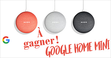 Gagnez un assistant Google Home Mini
