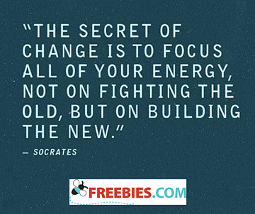 The secret of change is to focus