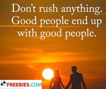 Don't rush anything