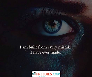 I am built from every mistake