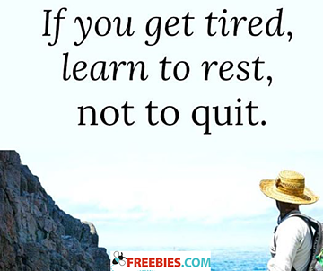 If you get tired
