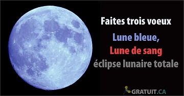 Faites trois voeux sur la super Lune bleue de sang avec éclipse totale