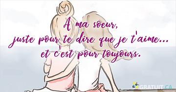 À ma soeur, juste pour te dire que je t'aime... et c'est pour toujours.