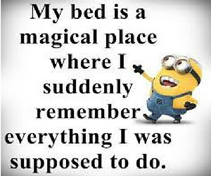 Every time I go to bed!