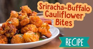 Sriracha-Buffalo Cauliflower Bites