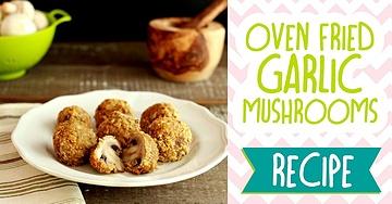 Crispy Oven Fried Garlic Mushrooms