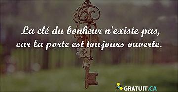 La clé du bonheur n'existe pas, car la porte est toujours ouverte