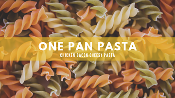 One Pan Pasta Recipe: Cheesy Bacon Chicken Rotini