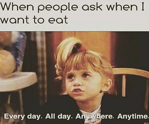When people ask when I want to eat...