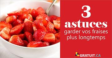 3 astuces pour garder vos fraises plus longtemps